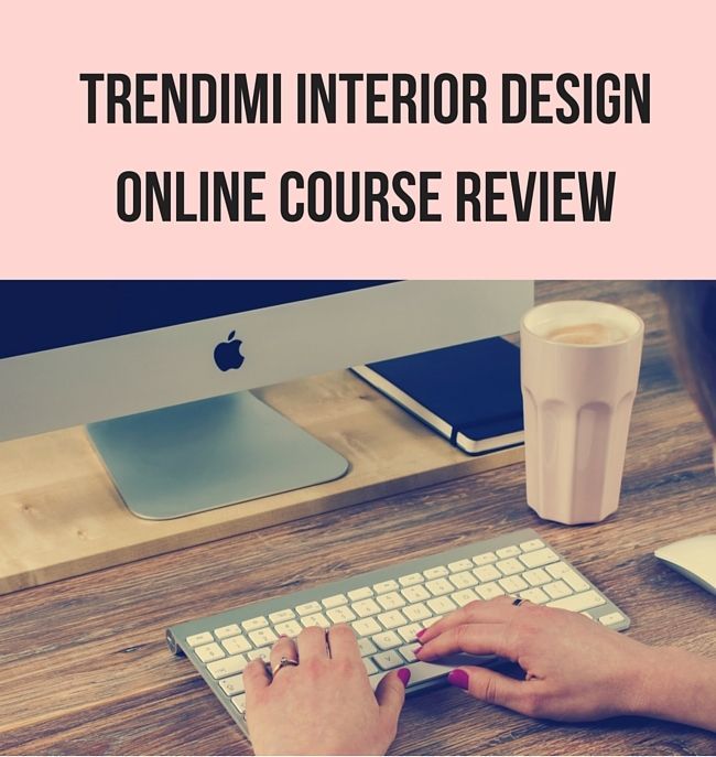 TRENDIMI INTERIOR DESIGN HOME STYLING ONLINE COURSE REVIEW
