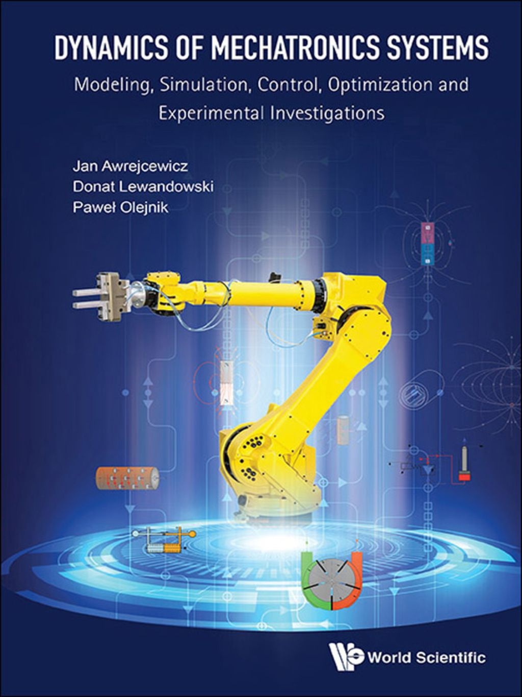 Dynamics Of Mechatronics Systems: Modeling Simulation Control