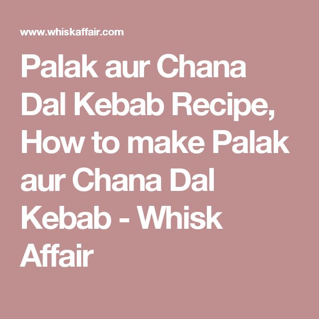 palak chana dal kabab recipe pinterest gujarati food recipes and foods
