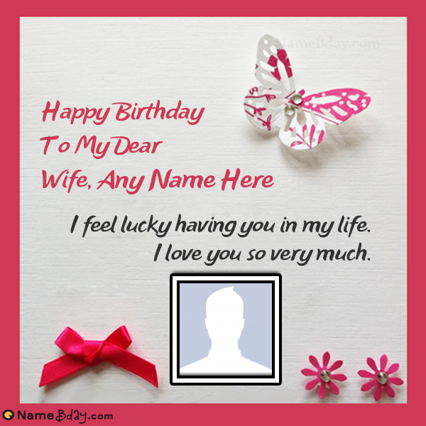 Happy Birthday Card For Wife With Name Free Birthday Card Happy Birthday My Wife Birthday Wishes And Images
