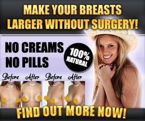 How To Make Breasts Grow Bigger And Faster Naturally