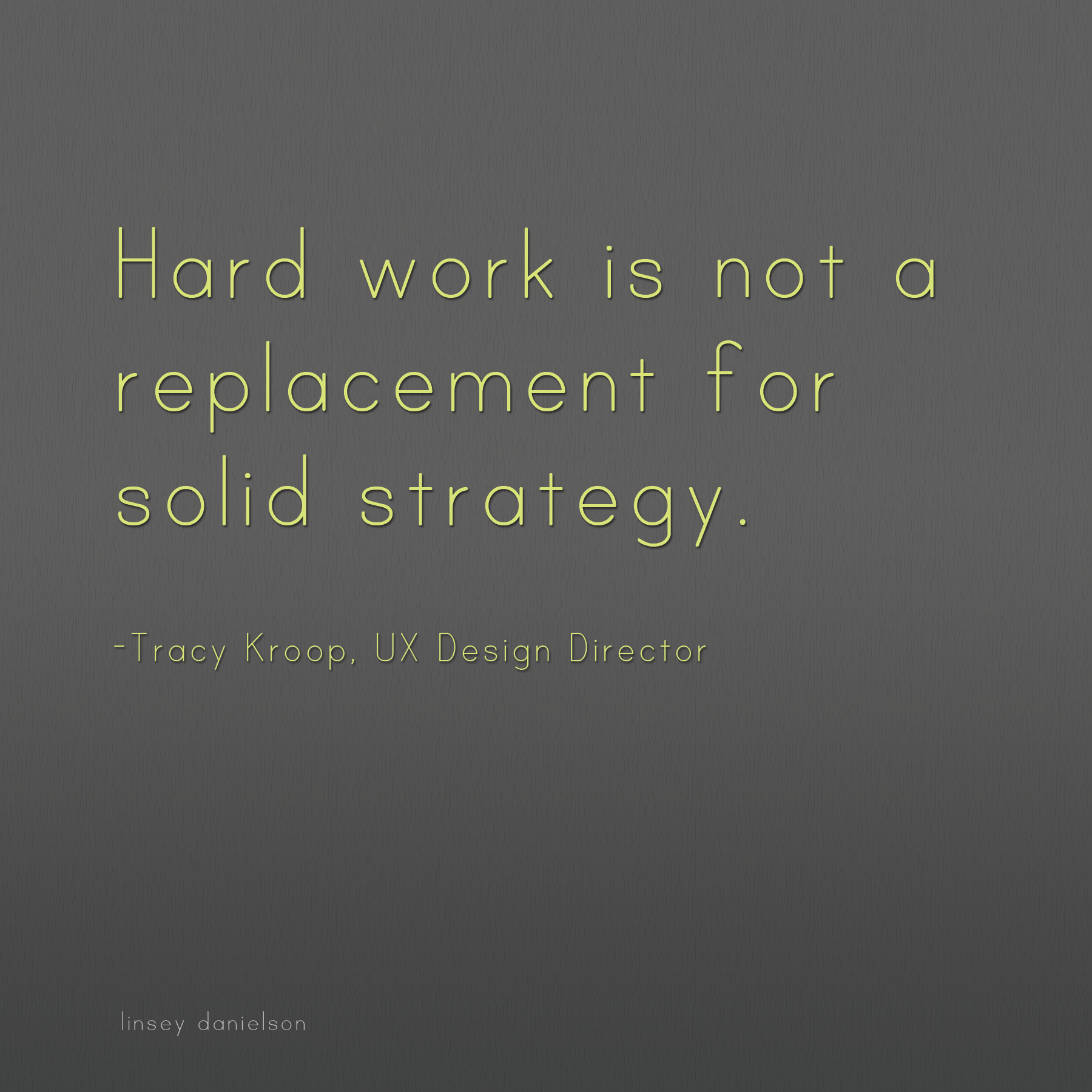 Excellent consulting quote said by a creative genius Tracy Kroop