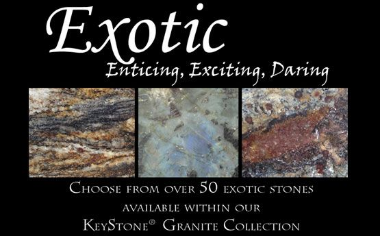 50 Exotic Stones from the KeyStone® Granite Collection    Blume's  solid surface, quartz, granite fabricators  for any need in your home.
