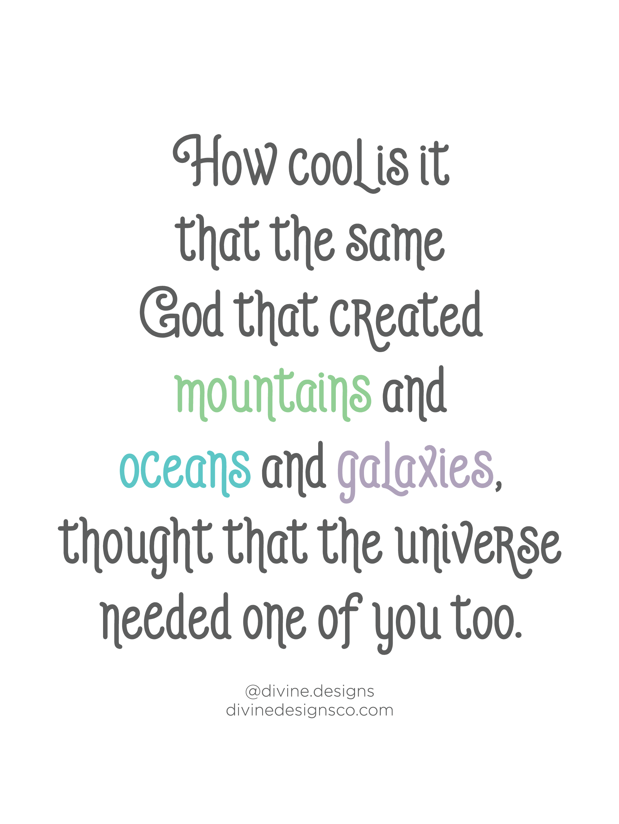 How cool is it that the same God that created mountains and