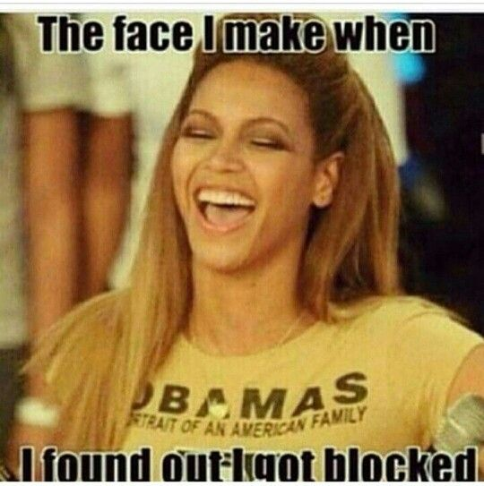 When you get blocked | Me quotes funny, What makes you laugh