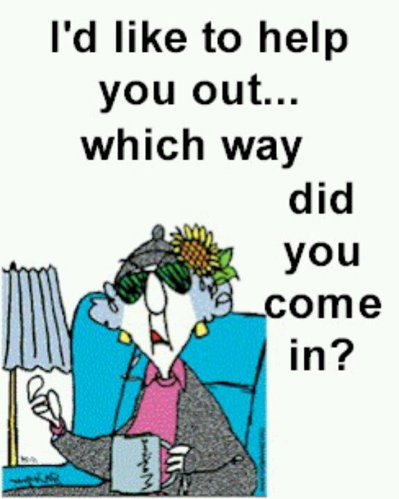 Maxine Ever Had A Visitor Or 2 Like This Funny Quotes Work Quotes Maxine
