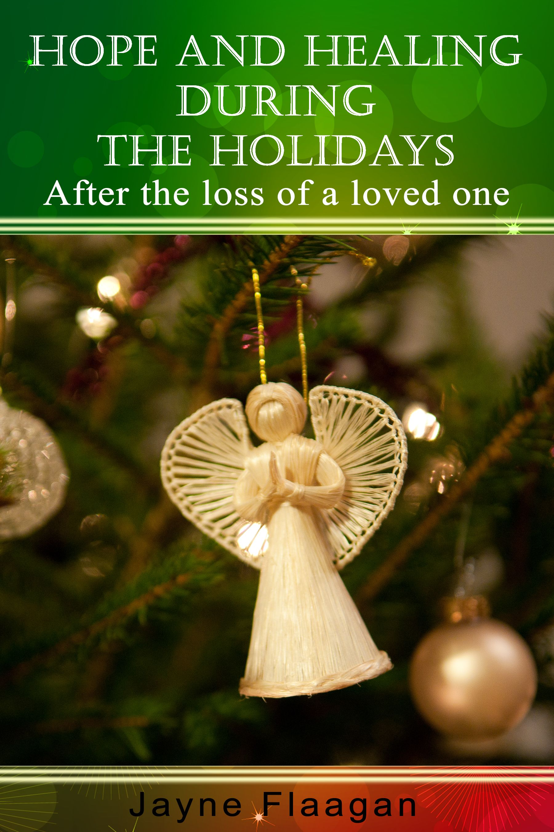 "Hope and Healing During the Holidays"" after the loss of a loved one"
