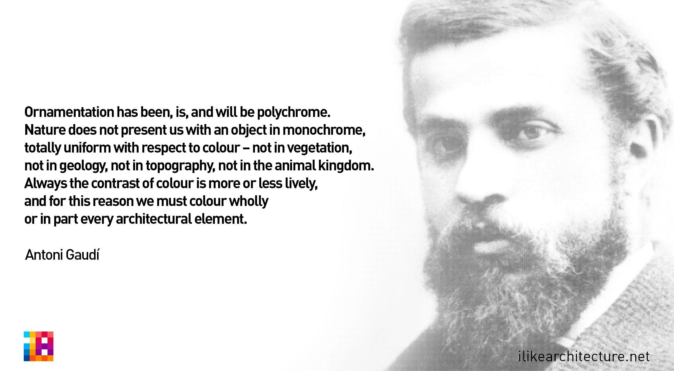 Antoni Gaudi Quote Architecture Quotes Architects Quotes Famous Architecture