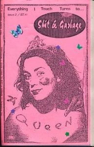 (Everything I Touch Turns To) Shit & Garbage (feminist zine)