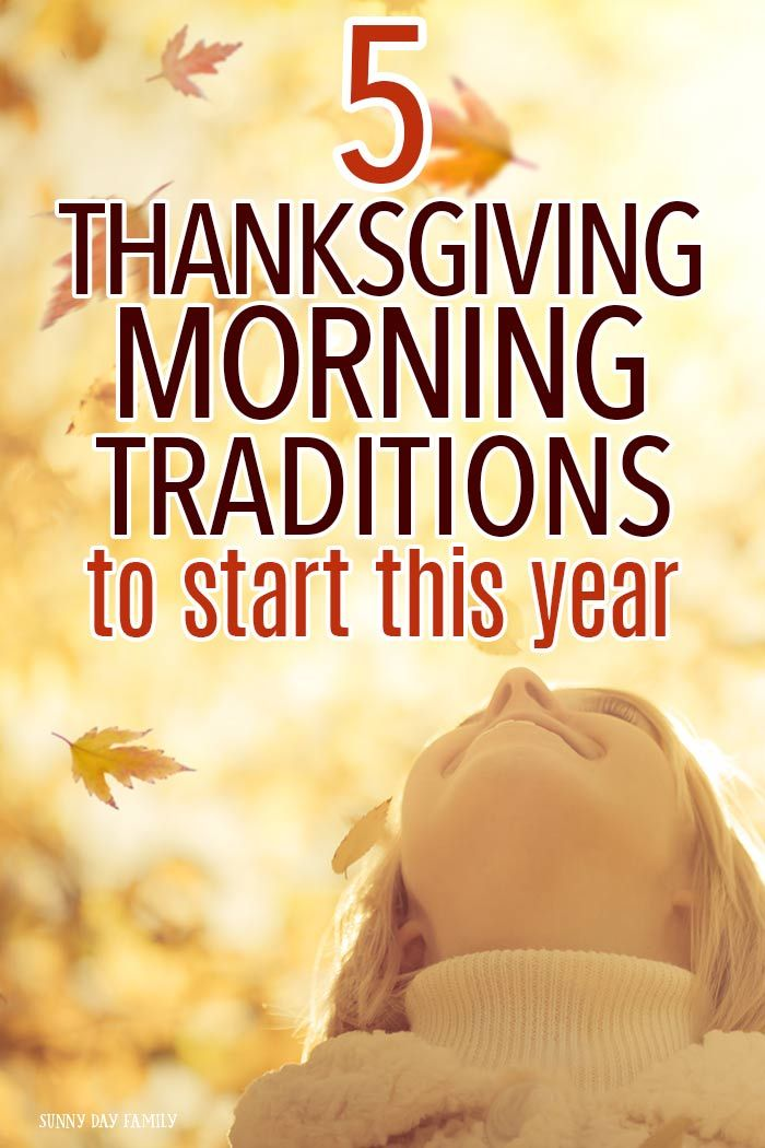 5 Thanksgiving Morning Traditions To Start This Year