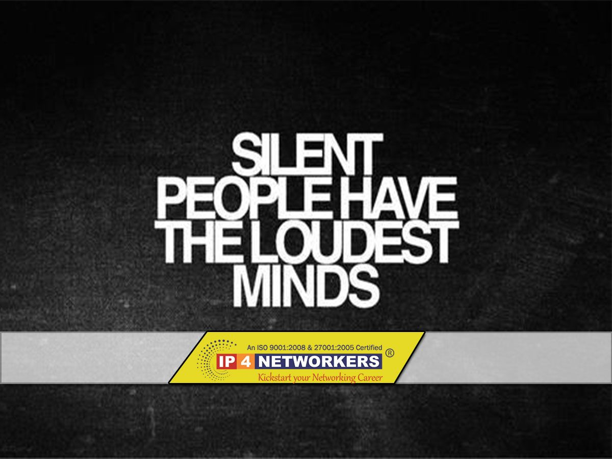 IP4 Networkers Silent people have the loudest minds Visit Site- http://ip4networkers.com/  #CCNATrainingInBangalore