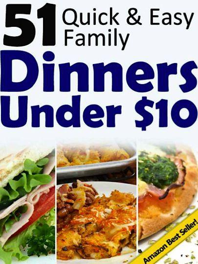 Free E Cookbook 51 Quick Easy Family Dinners Under 10 Quick Easy Family Dinners Easy Family Dinners Family Dinner