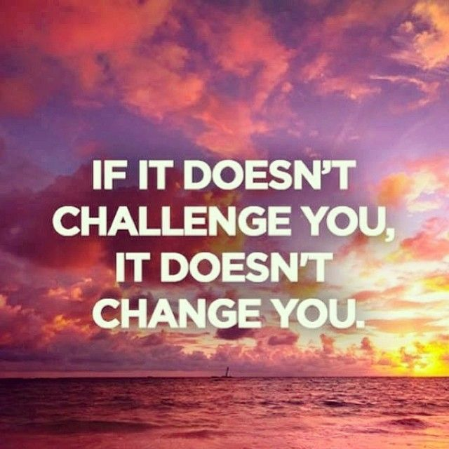 Challenge Sayings Pictures: QUOTES, SAYINGS & WORDS TO LIVE BY