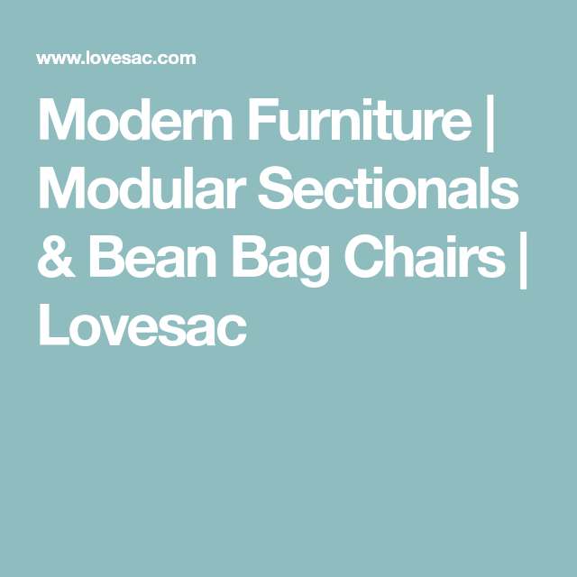 Modular Sectionals & Bean Bag Chairs