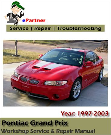 pontiac grand prix service repair manual 1997 2003 pontiac service rh pinterest co uk 2006 Grand Prix 2005 Grand Prix