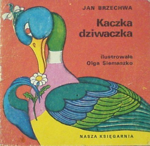 Kaczka Dziwaczka Jan Brzechwa Poczytaj Mi Mamo Ksiazki