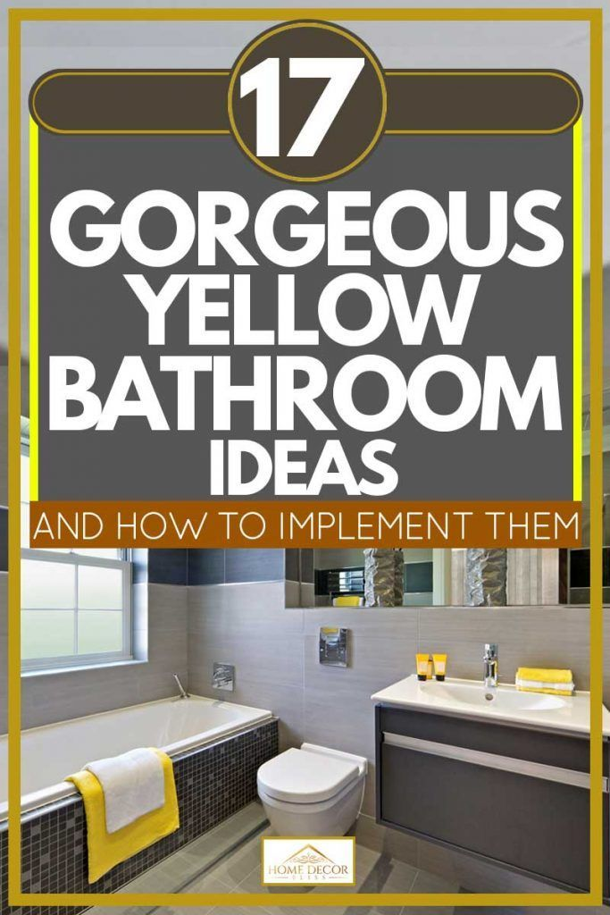Photo of 17 wunderschöne gelbe Badezimmer Ideen [And How To Implement Them] – Home Decor Bliss
