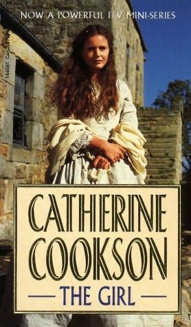The Girl By Catherine Cookson Catherine Cookson Historical Romance Books Books To Read