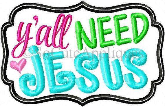 Embroidery design 5x7 Yall need Jesus Christian embroidery heart