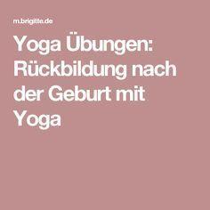 Yoga Übungen: Rückbildung nach der Geburt mit Yoga