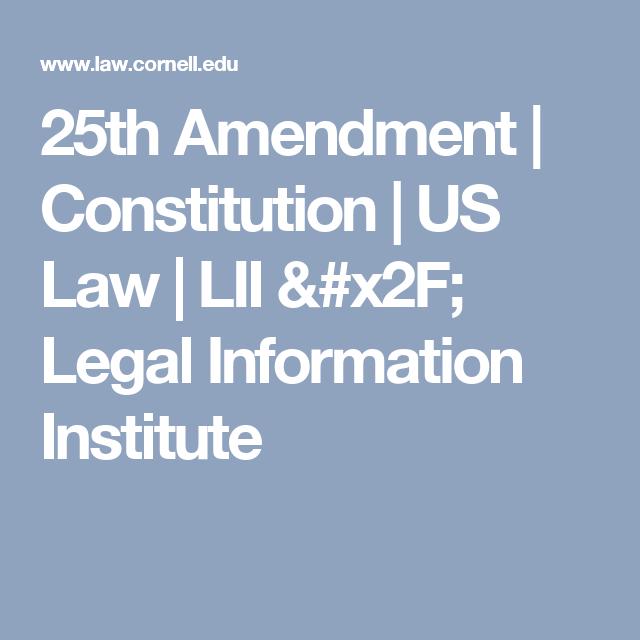 25th Amendment Constitution Us Law Lii X2f Legal Information Institute Constitution Amendments War Crime