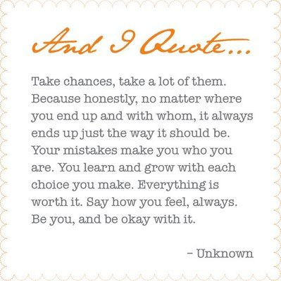 take chances, be you!
