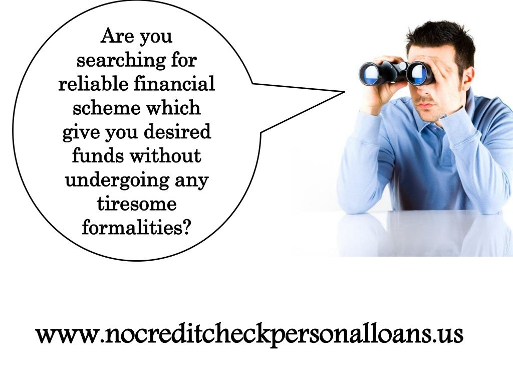 No Credit Check Personal Loans Avail Economic Support Without Any Ti Personal Loans Credit Check Person