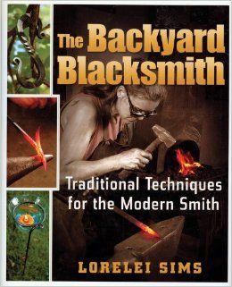 The Backyard Blacksmith: Lorelei Sims: 8601300490045 ...