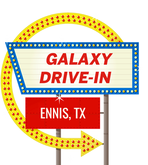 Sign And Drive 45 >> Galaxy Drive In Theatre Ennis Tx Drive In Movie Theater