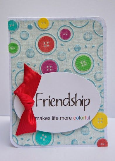 Friendship Makes Life Colorful Card Craft Button Cards