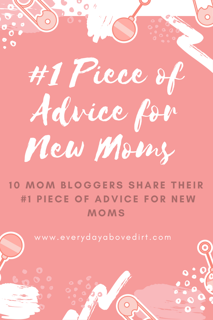 1 Piece Of Advice To New Moms Advice Parents And Pregnancy