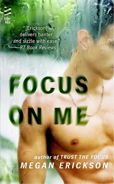 Fangirl Moments And My Two Cents: Focus on Me by Megan Erickson Review