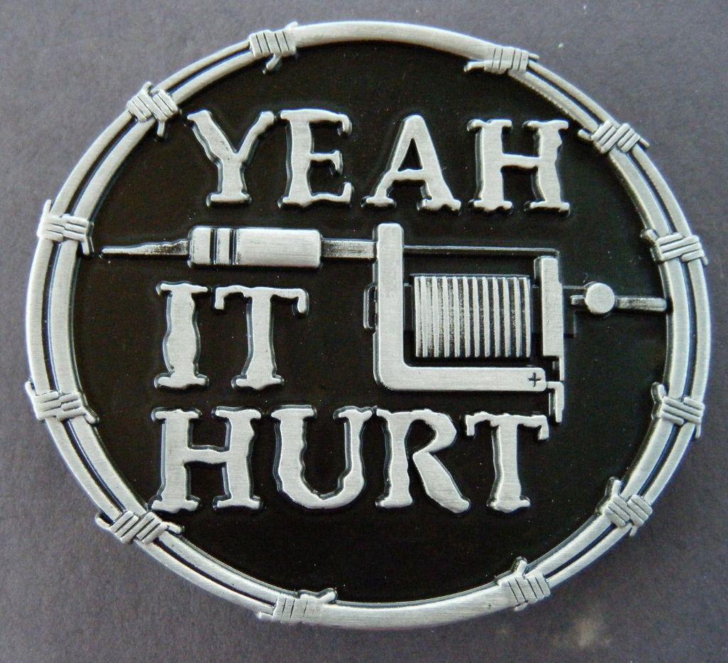 Yeah It Hurt Tattoo Machine Belt Buckle