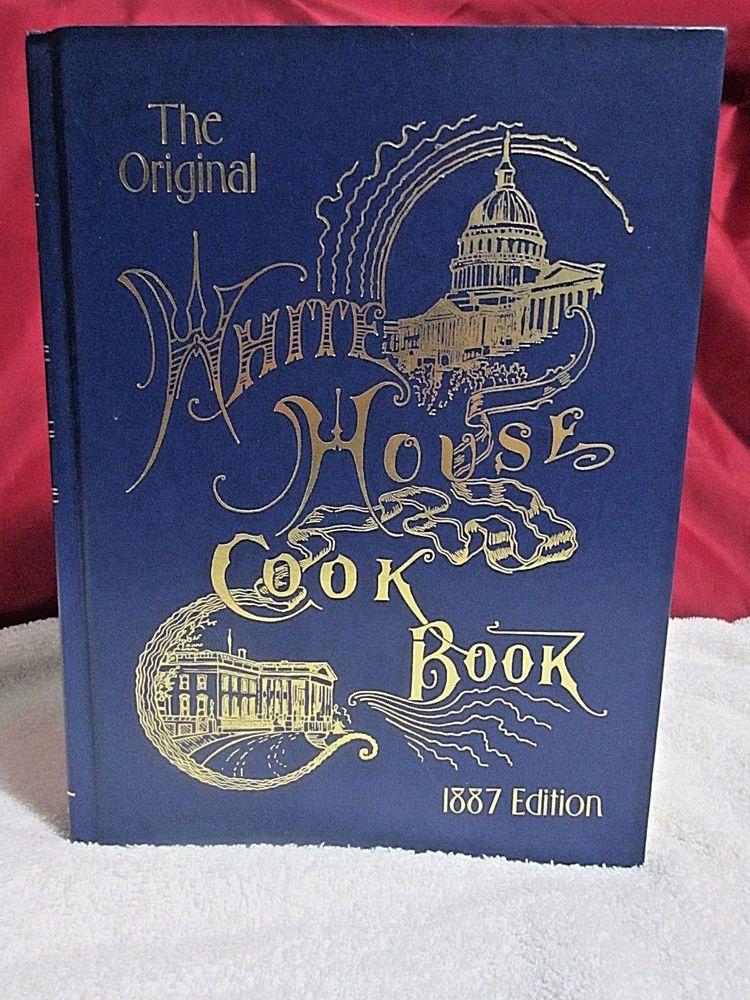 The Original White House Cookbook 1887 Edition HC Gold