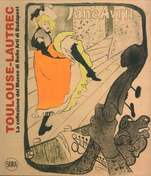 Toulouse-Lautrec. La Collezione del Museo di Belle Arti di Budapest.