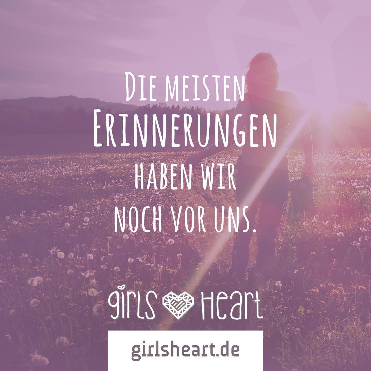 Mehr Sprüche auf: .girlsheart.de #erinnerungen #zukunft #spaß