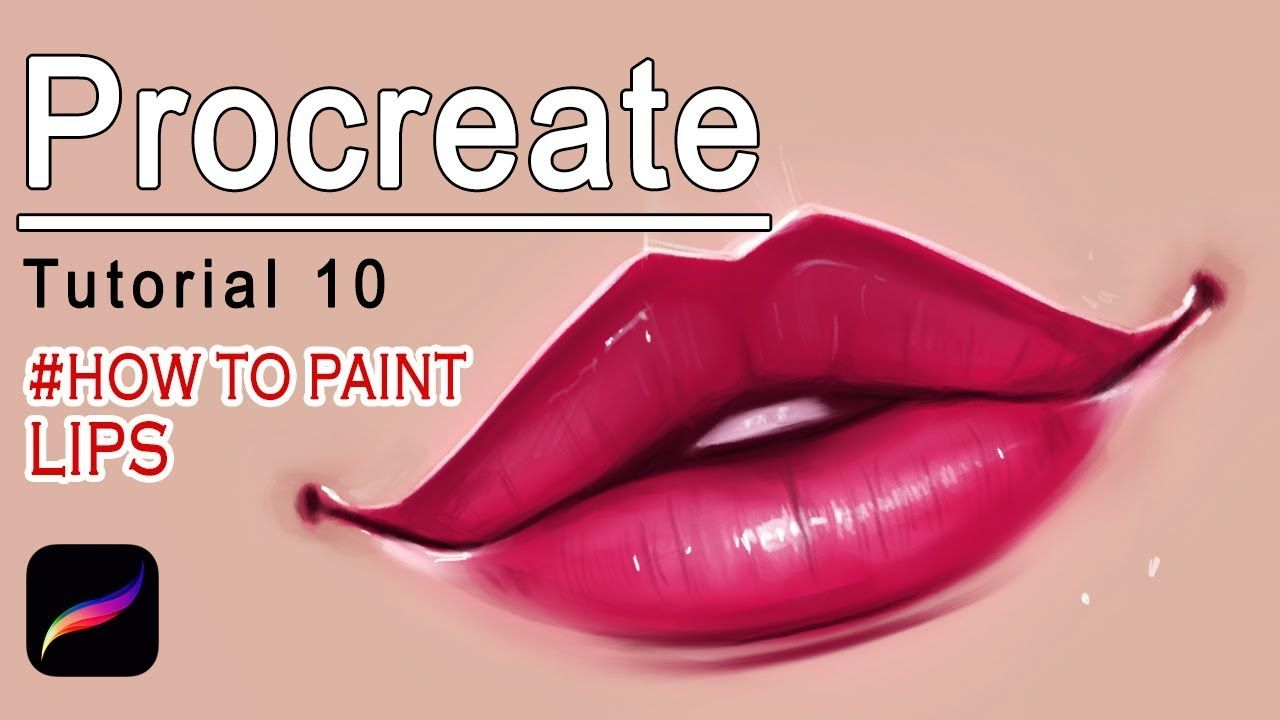 Procreate Lip Tutorial Youtube Procreate Tutorial Lip