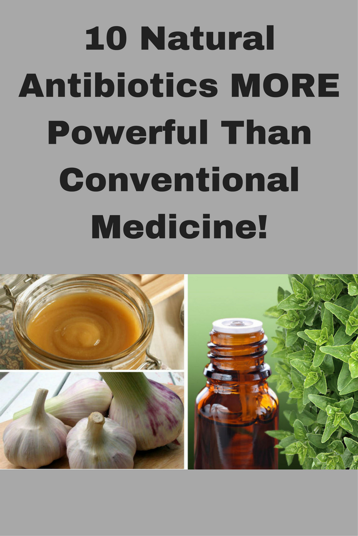 10 Natural Antibiotics MORE Powerful Than Conventional Medicine!