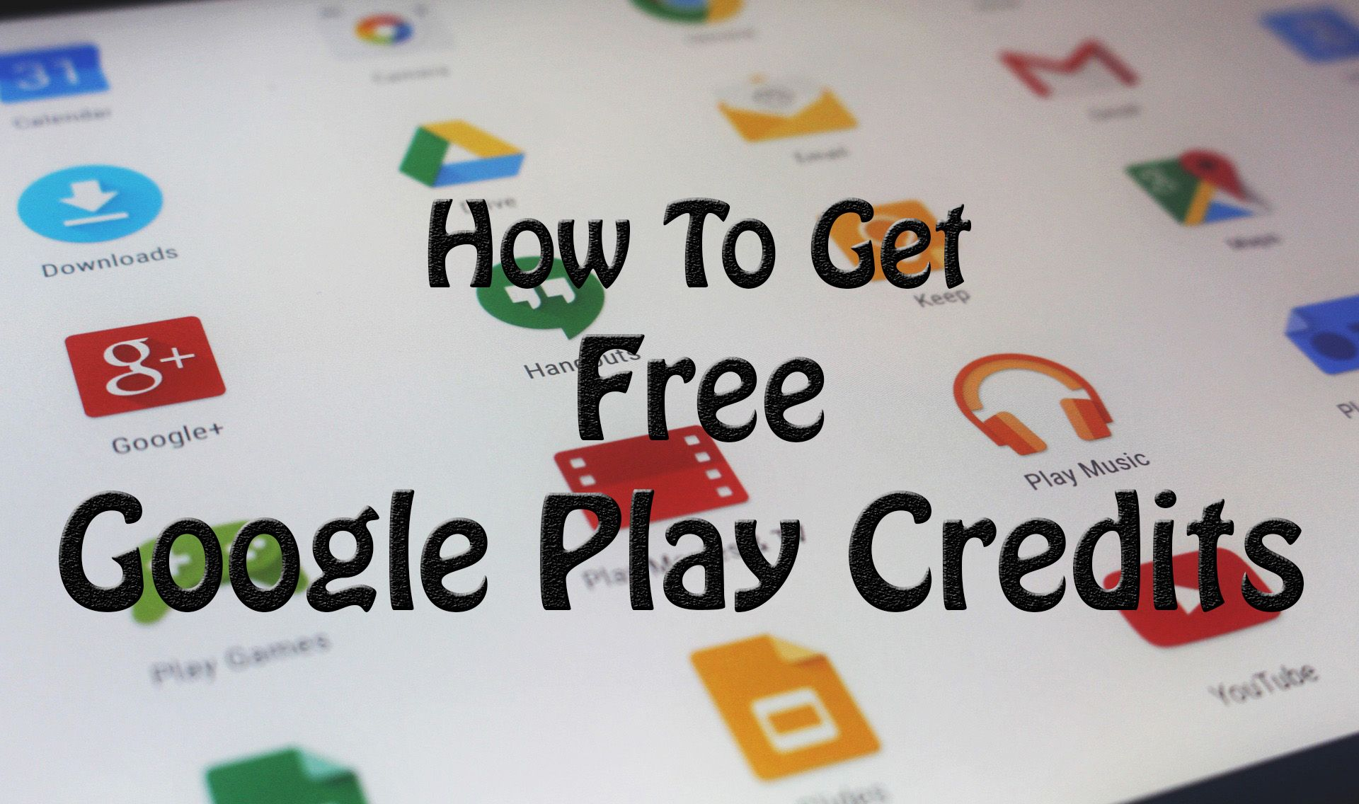 How To Get Free Google Play Credits [ 2 Methods ]