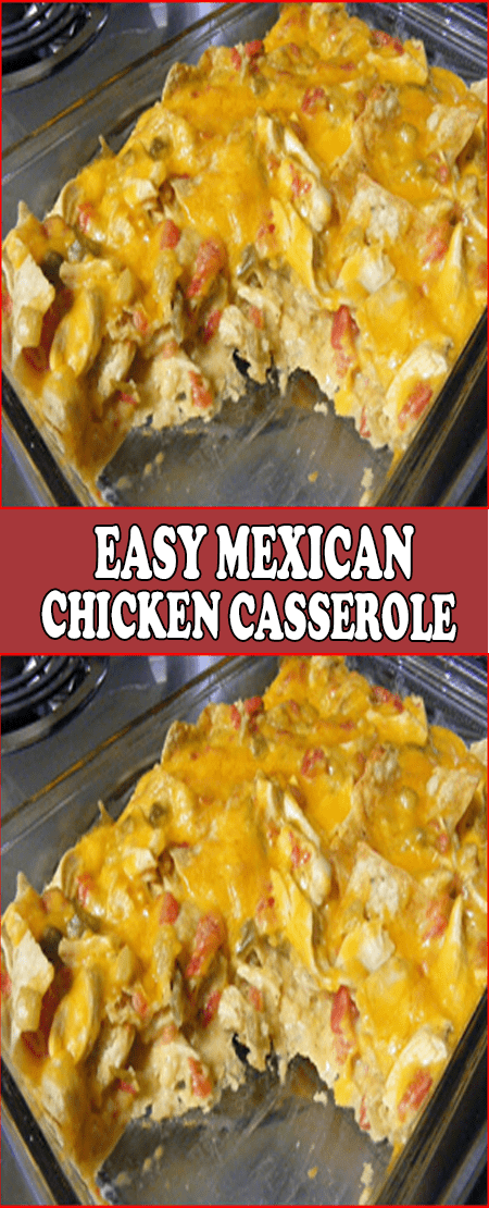 Easy Mexican Chicken Casserole #mexicanrecipeswithchicken