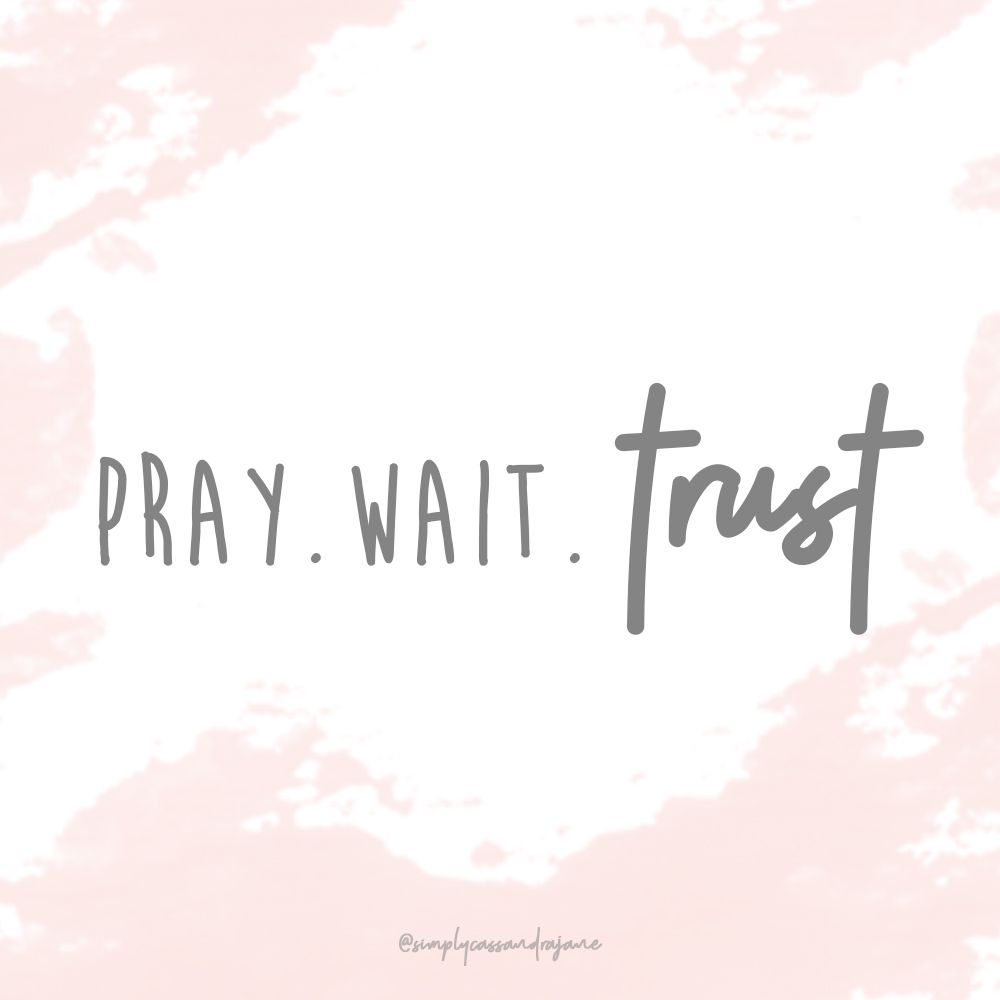Pray for what s on your heart wait for God to work and