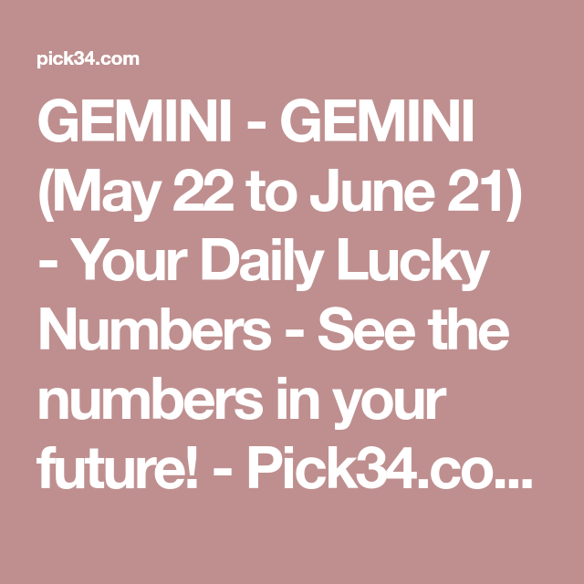 GEMINI - GEMINI (May 22 to June 21) - Your Daily Lucky