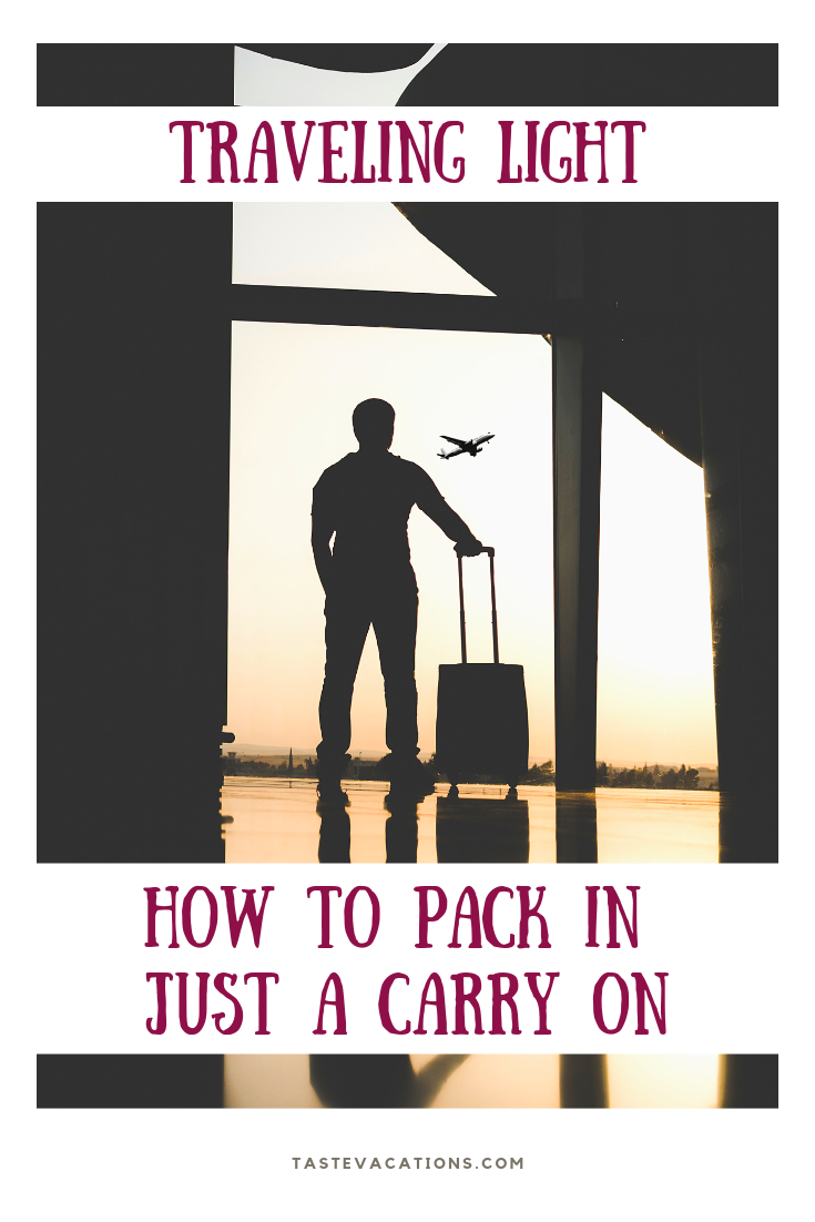 How To Pack In Just A Carry On There are many advantages