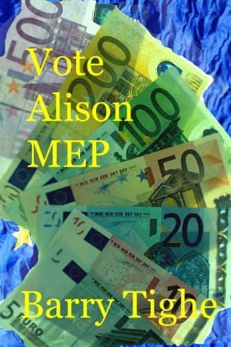Vote Alison MEP (Spawater Chronicles) by Barry Tighe. $4.11. 282 pages. Publisher: Can Write Will Write; 4 edition (June 28, 2012). Author: Barry Tighe