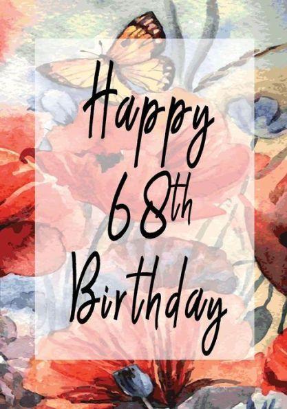 Happy 68th Birthday Birthday Gifts For Her Birthday Journal