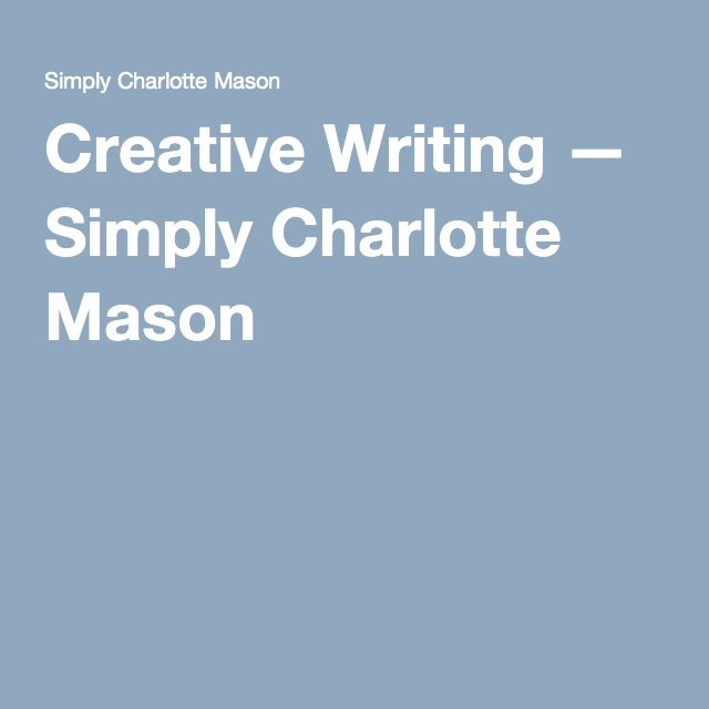 Creative Writing — Simply Charlotte Mason