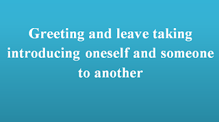 Greeting And Leave Taking Introducing Oneself And Someone To Another Greetings I Am Awesome How To Introduce Yourself
