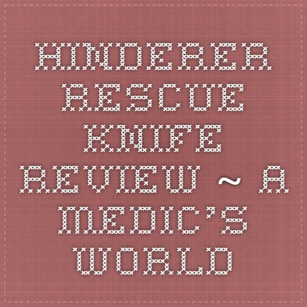 Hinderer Rescue Knife Review ~ A Medic's World