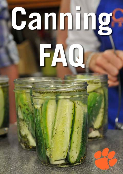 canning facts get your canning questions answered here http www clemson edu extension hgic food food safety preservation hgic3051 html