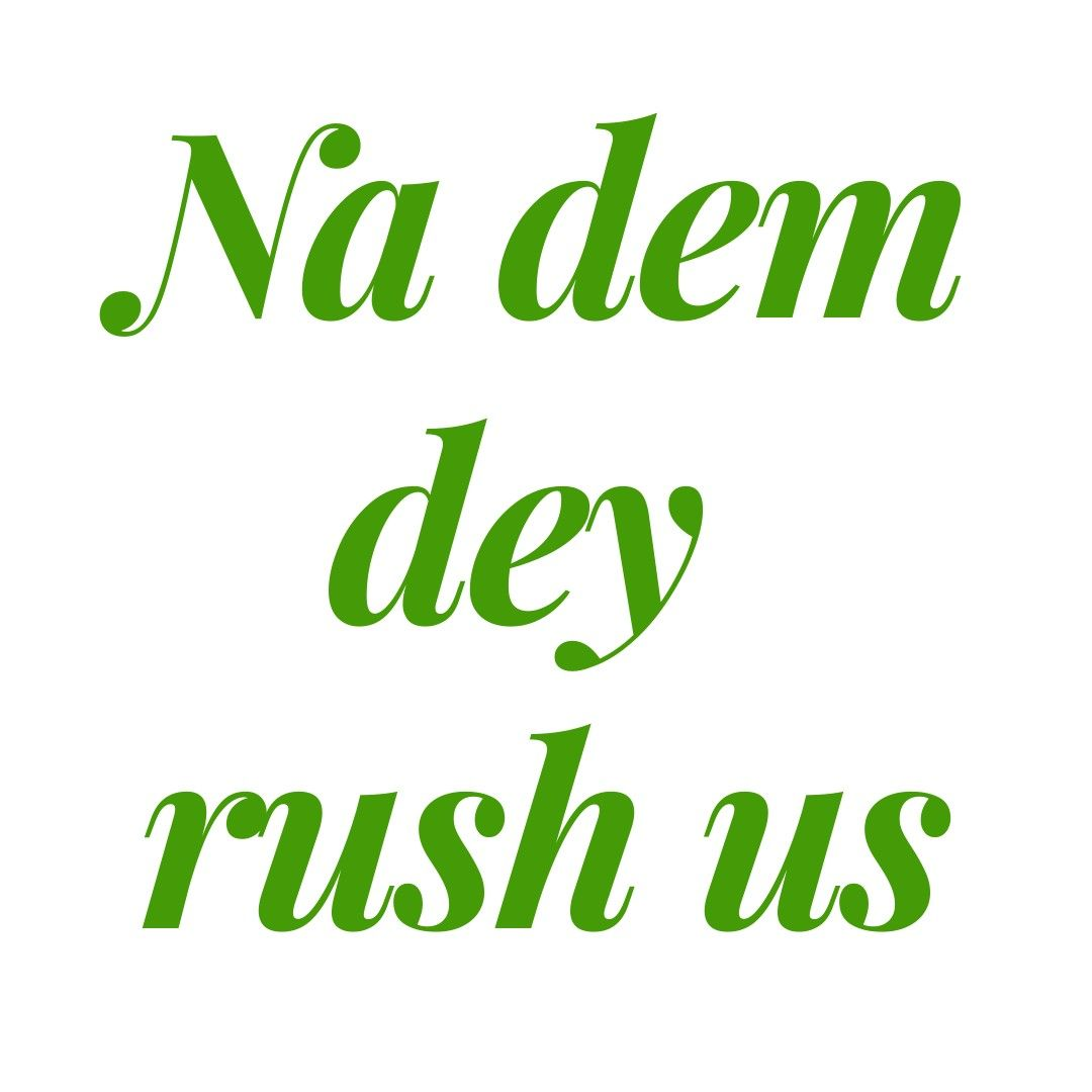 Trending Nigerian Pidgin Slangs Nigerian Pidgin English Nigerian Quotes Quip Nigerian